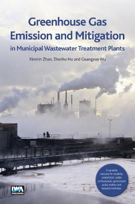 Greenhouse Gas Emission and Mitigation in Municipal Wastewater Treatment Plants - Xinmin Zhan