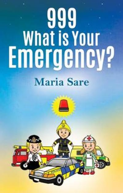 999: What is Your Emergency? - Maria Sare