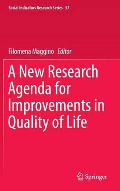 A New Research Agenda for Improvements in Quality of Life - Filomena Maggino