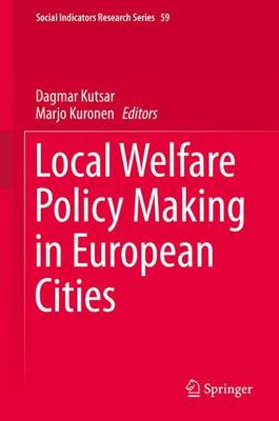 Local Welfare Policy Making in European Cities - Dagmar Kutsar