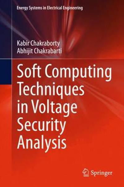 Soft Computing Techniques in Voltage Security Analysis - Kabir Chakraborty