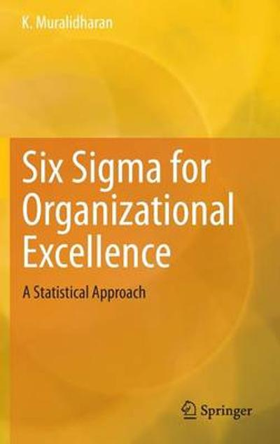 Six Sigma for Organizational Excellence - K. Muralidharan