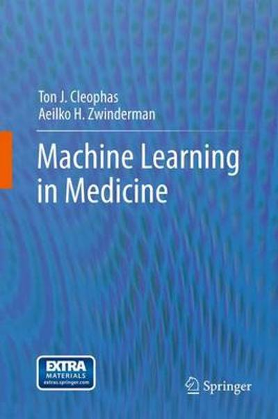 Machine Learning in Medicine - Ton J. Cleophas