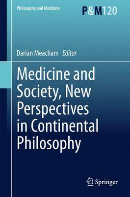 Medicine and Society, New Perspectives in Continental Philosophy - Darian Meacham