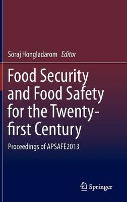 Food Security and Food Safety for the Twenty-first Century - Soraj Hongladarom