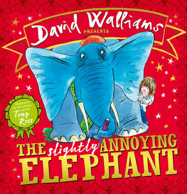 The Slightly Annoying Elephant - David Walliams