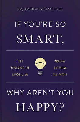 If You're So Smart, Why Aren't You Happy? -