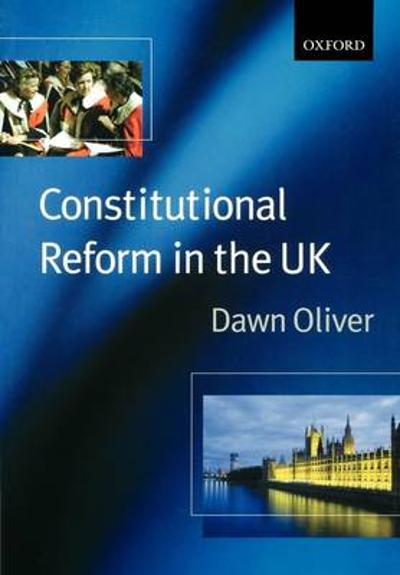 Constitutional Reform in the United Kingdom - Dawn Oliver