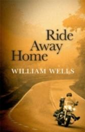 Ride Away Home - William Wells