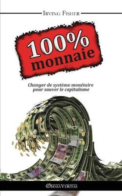 100% Monnaie - Irving Fisher