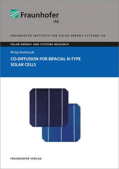 Co-Diffusion for Bifacial N-Type Solar Cells. - Philip Rothhardt