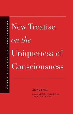 New Treatise on the Uniqueness of Consciousness - Xiong Shili