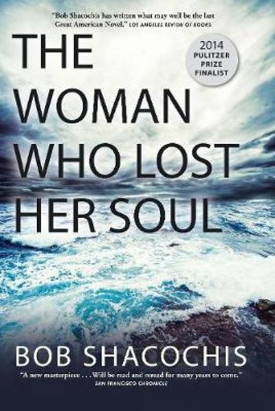 The Woman Who Lost Her Soul - Bob Shacochis
