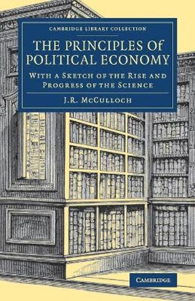 The Principles of Political Economy - J. R. McCulloch