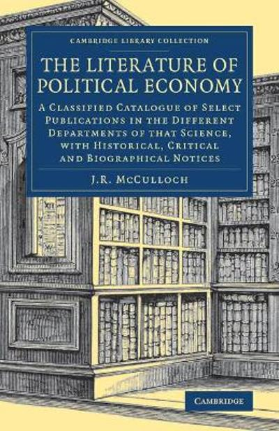 The Literature of Political Economy - J. R. McCulloch