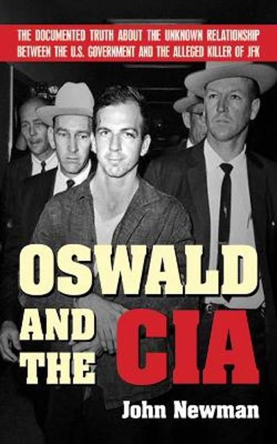 Oswald and the CIA - John Newman