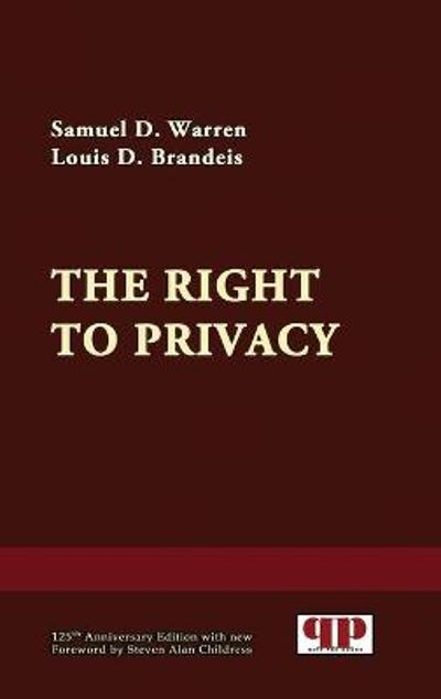 The Right to Privacy - Samuel D Warren
