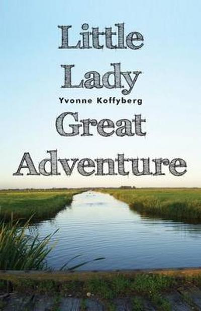 Little Lady Great Adventure - Yvonne Koffyberg