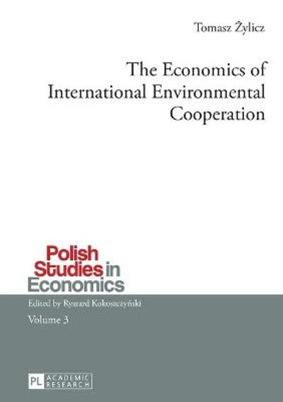 The Economics of International Environmental Cooperation - Tomasz Zylicz