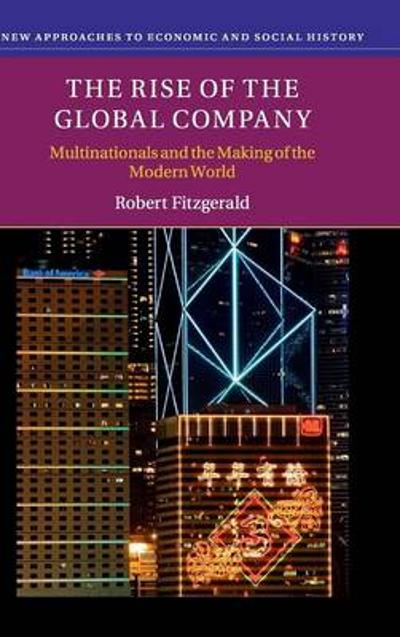 The Rise of the Global Company - Robert Fitzgerald