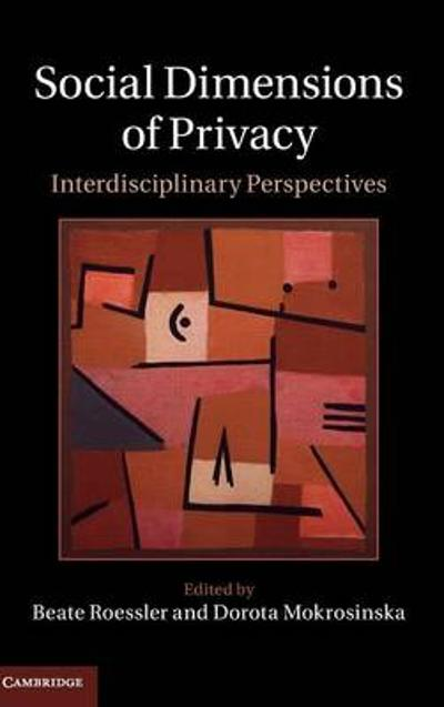Social Dimensions of Privacy - Beate Roessler