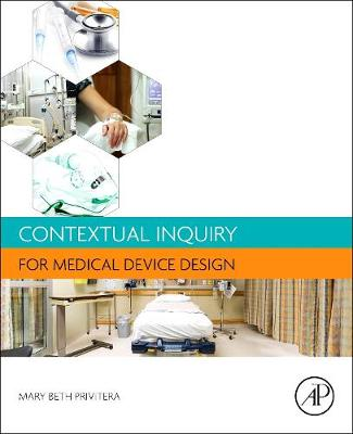 Contextual Inquiry for Medical Device Design - Mary Beth Privitera