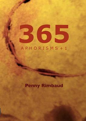365 Aphorisms + 1 - Penny Rimbaud