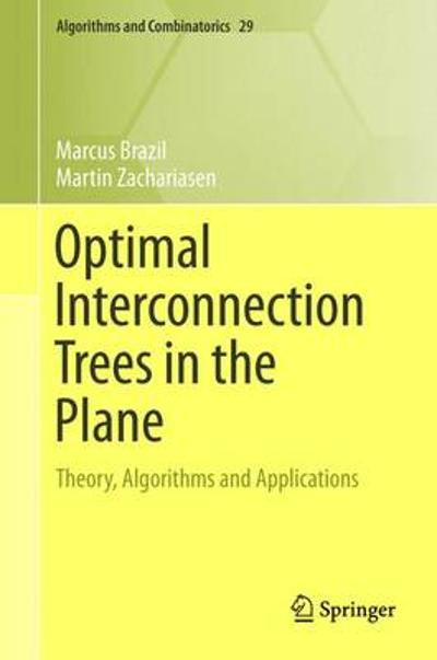Optimal Interconnection Trees in the Plane - Marcus Brazil