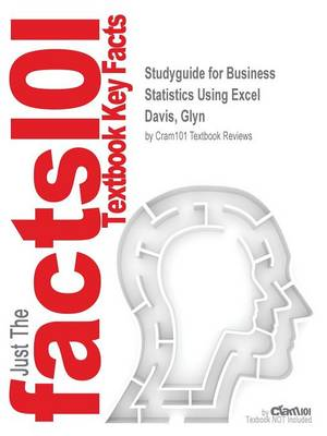 Studyguide for Business Statistics Using Excel by Davis, Glyn, ISBN 9780199659517 - Cram101 Textbook Reviews