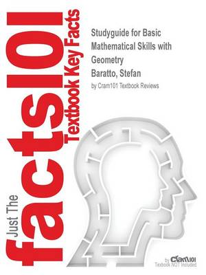 Studyguide for Basic Mathematical Skills with Geometry by Baratto, Stefan, ISBN 9780073384443 - Cram101 Textbook Reviews