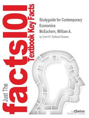 Studyguide for Contemporary Economics by McEachern, William A., ISBN 9781111580186 - Cram101 Textbook Reviews