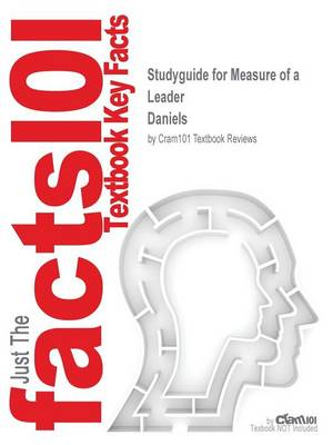 Studyguide for Measure of a Leader by Daniels, ISBN 9780071482660 - Cram101 Textbook Reviews