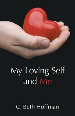 My Loving Self and Me - C Beth Hoffman