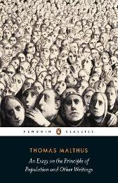 An Essay on the Principle of Population and Other Writings - Thomas Malthus Robert Mayhew
