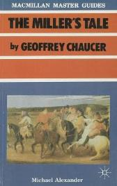 Chaucer: The Miller's Tale - Michael Alexander Geoffrey Chaucer