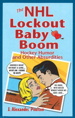 NHL Lockout Baby Boom, The - J. Alexander Poulton