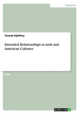 Extended Relationships in Arab and American Cultures - Yacoub Aljaffery