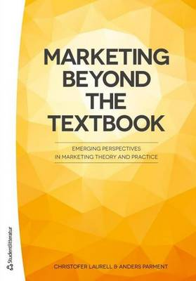 Marketing Beyond the Textbook - Christofer Laurell