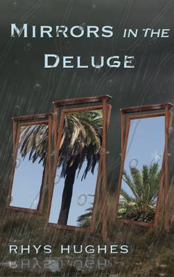 Mirrors in the Deluge - Rhys Hughes