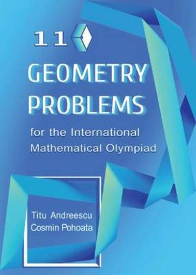 110 Geometry Problems for the International Mathematical Olympiad - Titu Andreescu