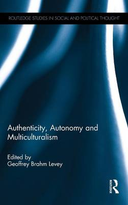 Authenticity, Autonomy and Multiculturalism - Geoffrey Brahm Levey