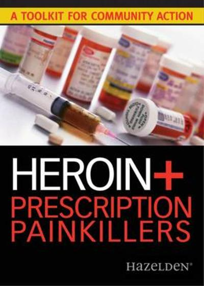 Heroin   Prescription Painkillers - Hazelden Publishing