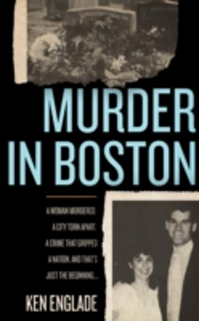 Murder in Boston - Ken Englade