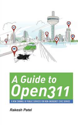 A Guide to Open311 - Rakesh Patel