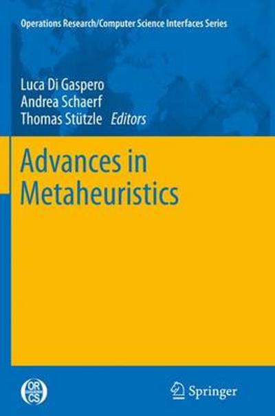 Advances in Metaheuristics - Luca Di Gaspero