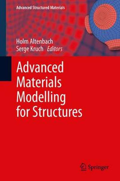 Advanced Materials Modelling for Structures - Holm Altenbach