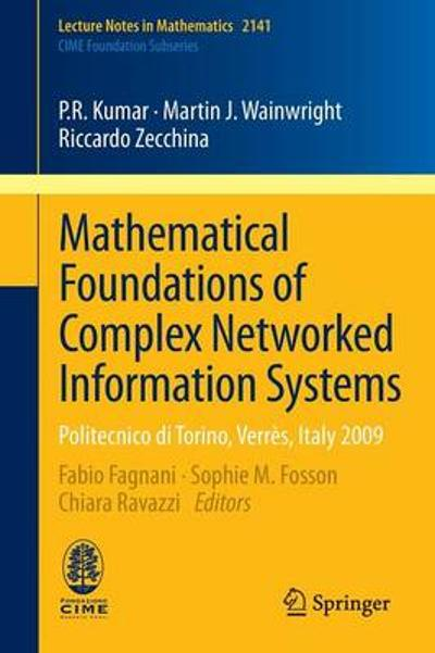 Mathematical Foundations of Complex Networked Information Systems - P.R. Kumar