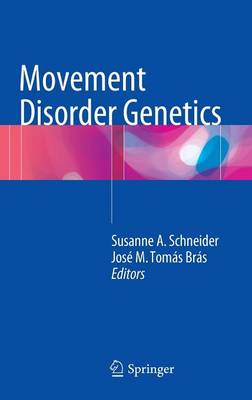 Movement Disorder Genetics - Susanne A. Schneider