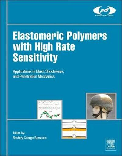 Elastomeric Polymers with High Rate Sensitivity - Roshdy George S Barsoum