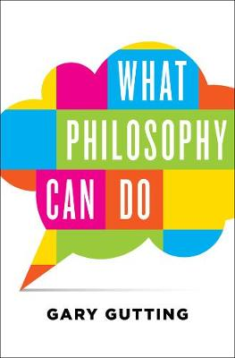 What Philosophy Can Do - Gary Gutting